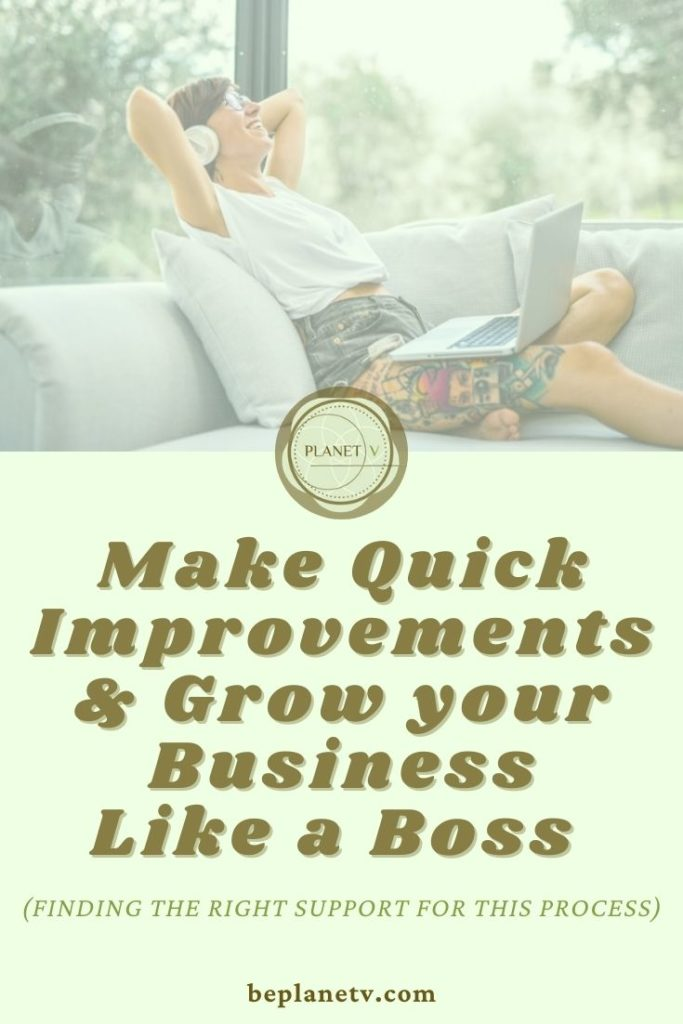 Make Quick Improvements and Grow your Business Like a Boss